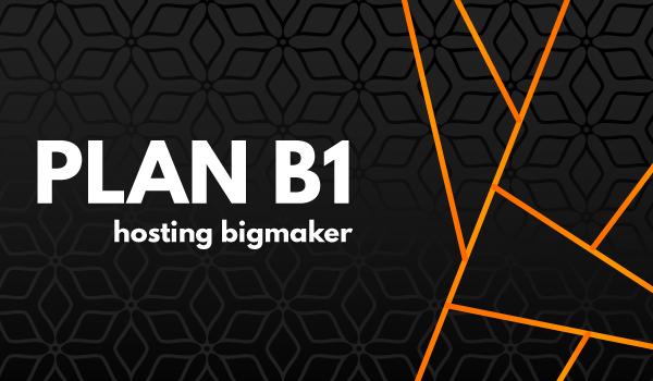 Plan B1 Hosting BIGMAKER