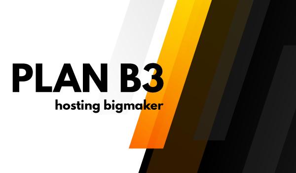 Plan B3 Hosting BIGMAKER